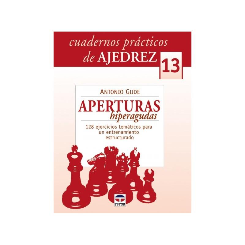 CUADERNOS AJEDREZ 13. APERTURAS HIPERAGUDAS