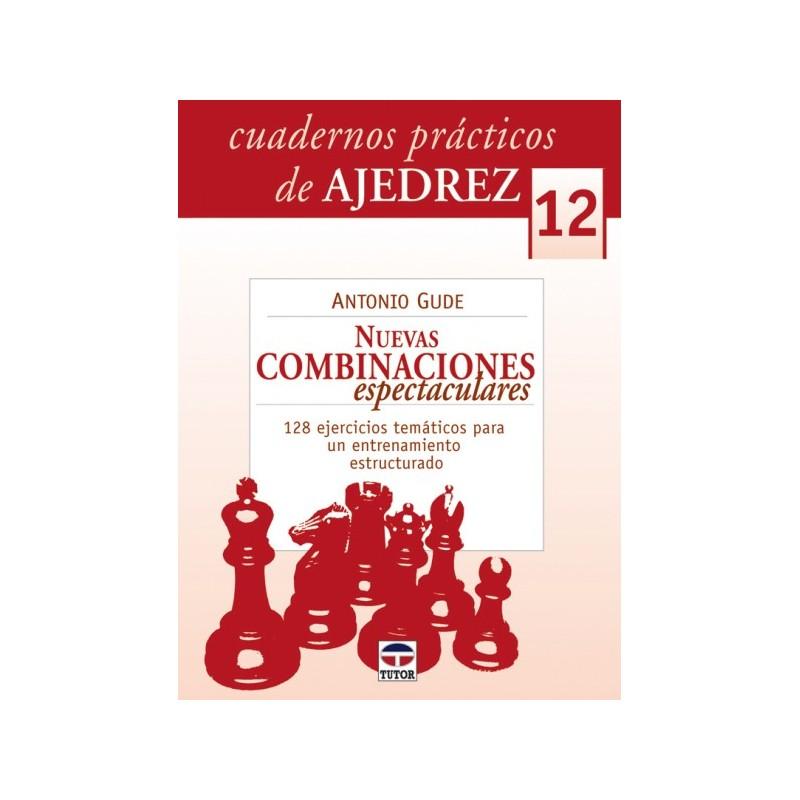CUADERNOS AJEDREZ 12. NUEVAS COMBINACIONES