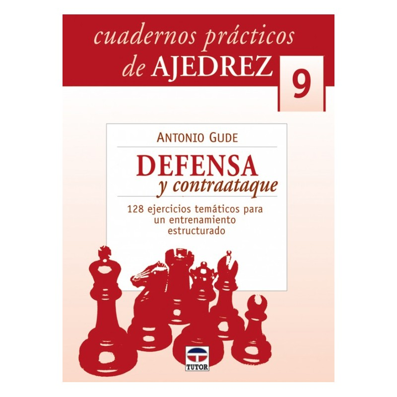 CUADERNOS AJEDREZ 09. DEFENSA Y CONTRAATAQUE