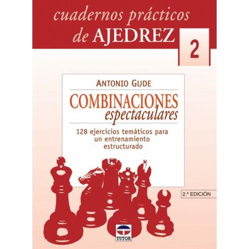 CUADERNOS AJEDREZ 02. COMBINACIONES ESPECTACULARES