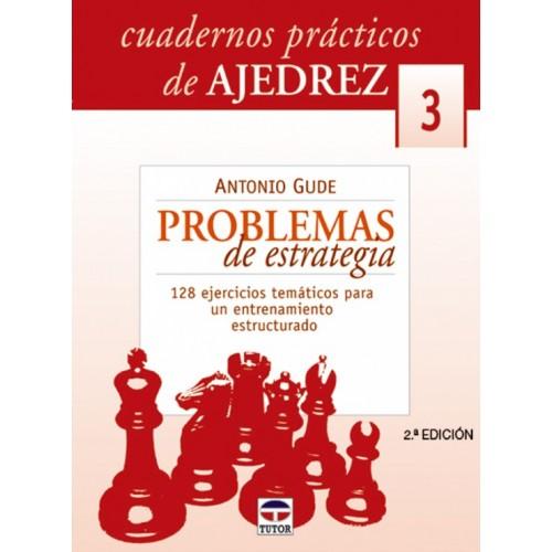 CUADERNOS AJEDREZ 03. PROBLEMAS DE ESTRATEGIA