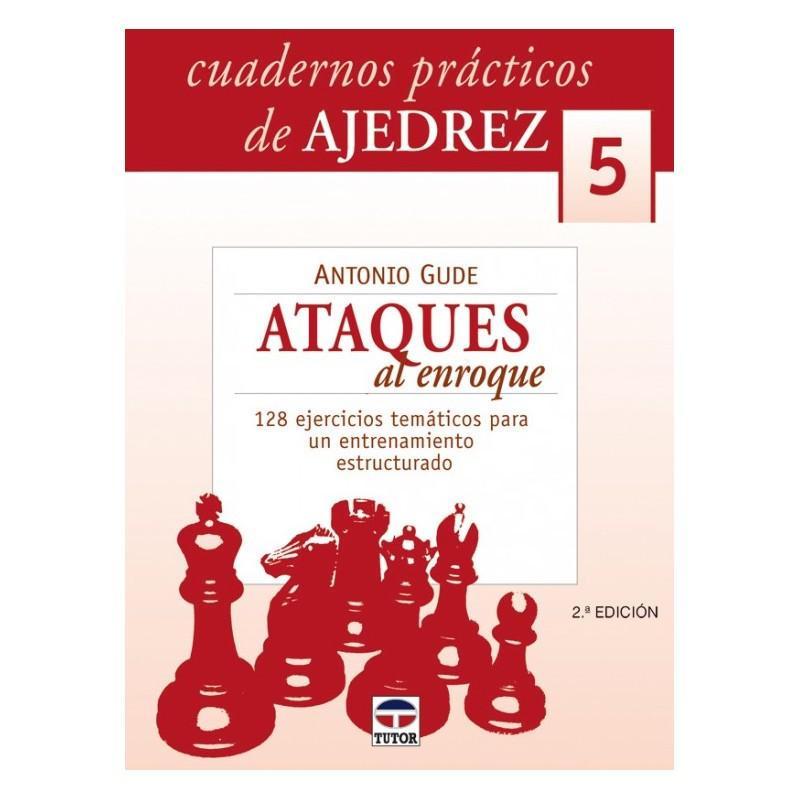 CUADERNOS AJEDREZ 05 ATAQUES AL ENROQUE 2ª ED