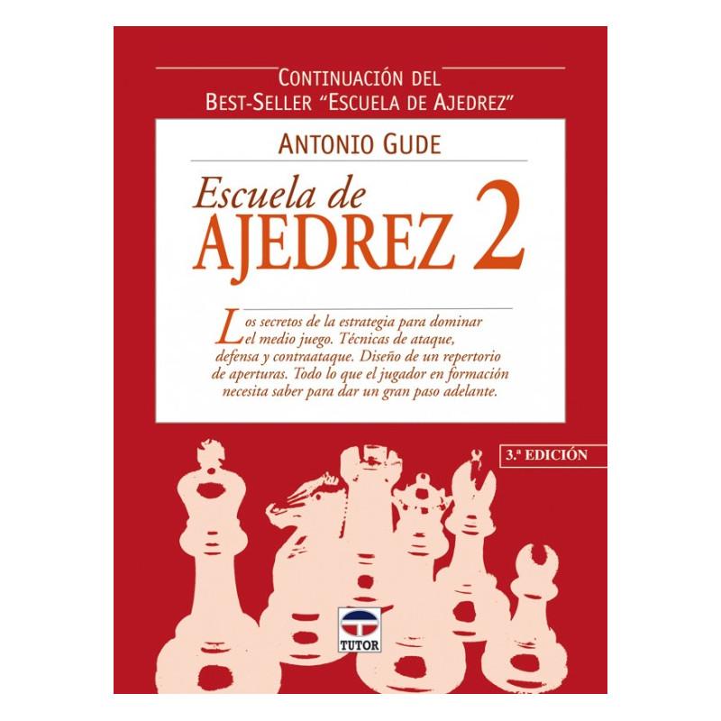 ESCUELA DE AJEDREZ 2. 3ª ED.